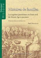 Histoires de familles ; les registres paroissiaux et d'état civil, du  moyen âge à nos jours