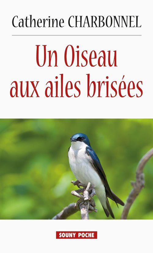 Un Oiseau aux ailes brisées  - Catherine Charbonnel