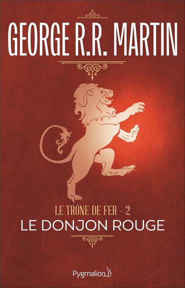 Le Trone De Fer T.2 ; Le Donjon Rouge
