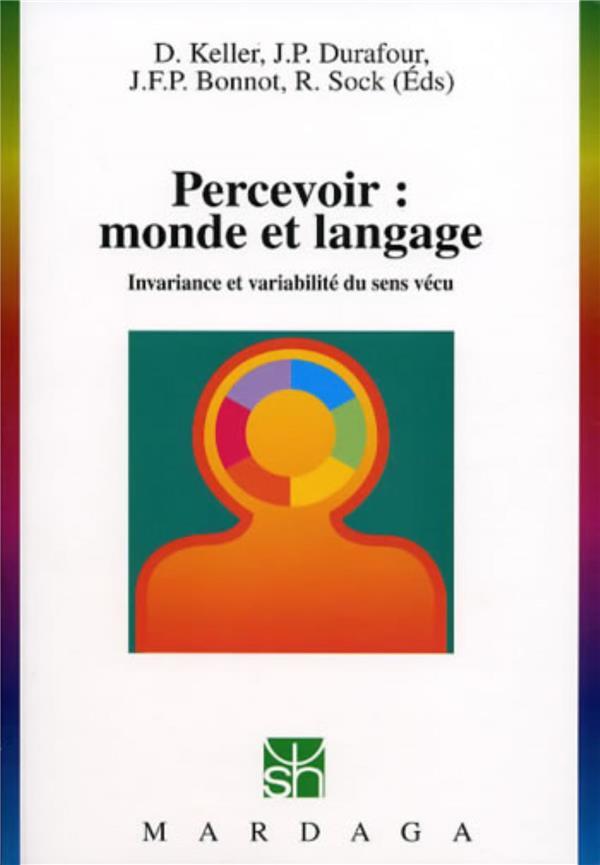 percevoir : monde et langage ; invariance et variabilité du sens vécu