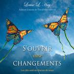 Vente AudioBook : S'ouvrir aux changements : Les clés sont en chacun de nous  - Louise L. Hay