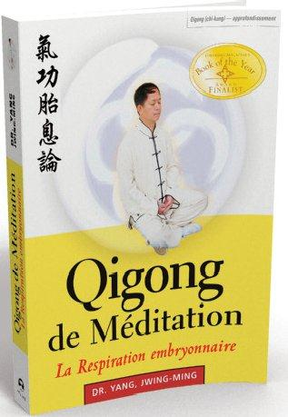 Qigong de méditation ; al respiration embryonnaire