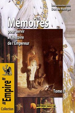 Mémoires pour servir à l'histoire de l'Empereur ; les mémoires du Duc de Rovigo t.2