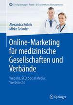 Online-Marketing für medizinische Gesellschaften und Verbände  - Mirko Gründer - Alexandra Köhler