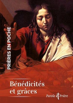 Prières en poche - Bénédicités et grâces  - Collectif