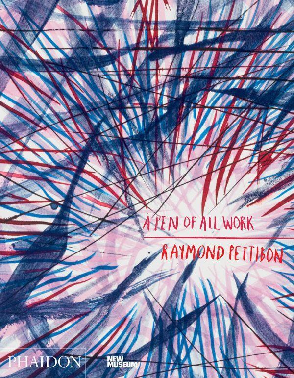 RAYMOND PETTIBON  -  A PEN OF ALL WORK