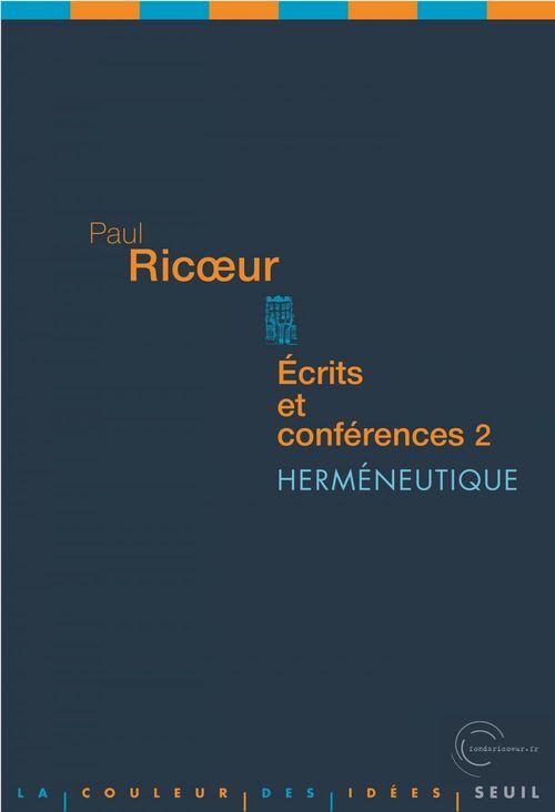 écrits et conférences t.2 ; herméneutique