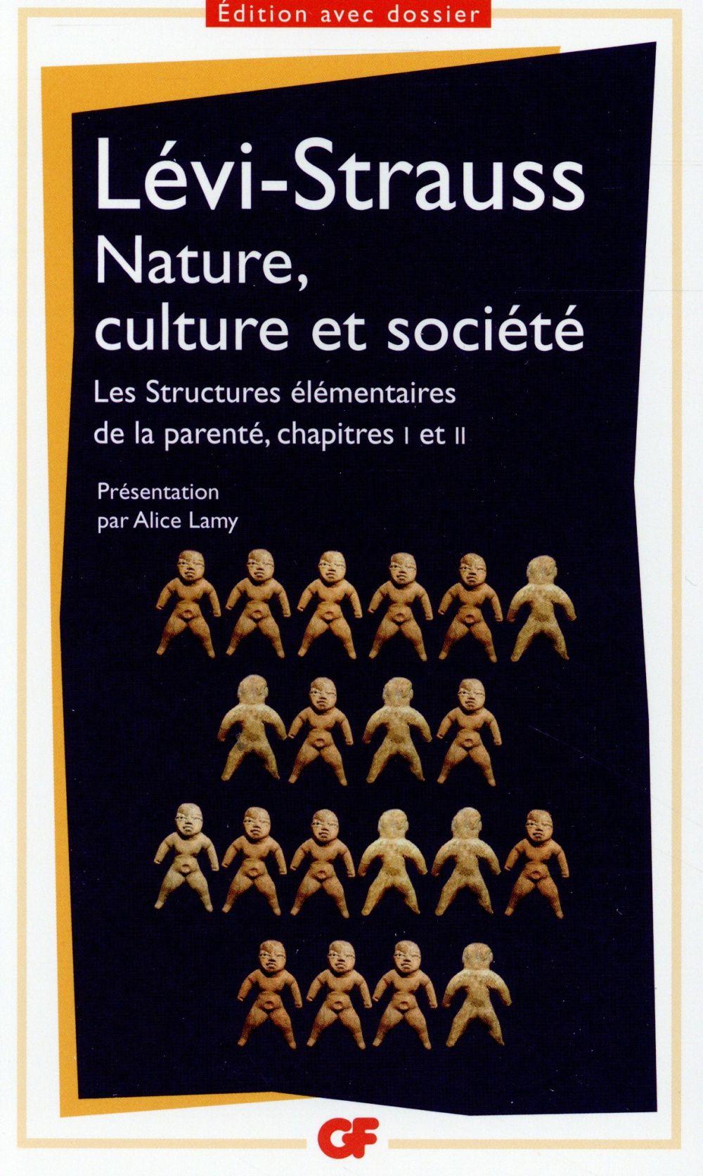Nature, culture et société ; les structures élémentaires de la parenté, chapitres I et II