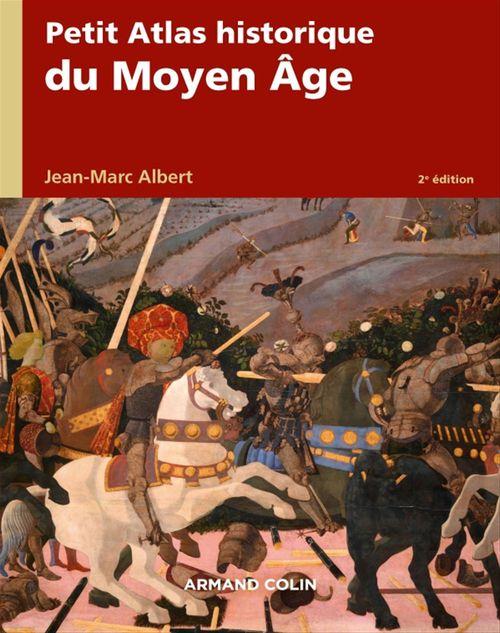 Petit atlas historique du Moyen Âge - 2e éd.