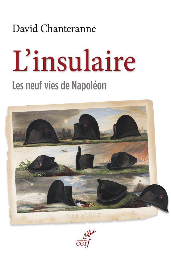 L'insulaire ; les neufs vies de Napoléon