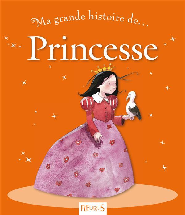 MA TOUTE PREMIERE GRANDE HISTOIRE DE... ; princesse