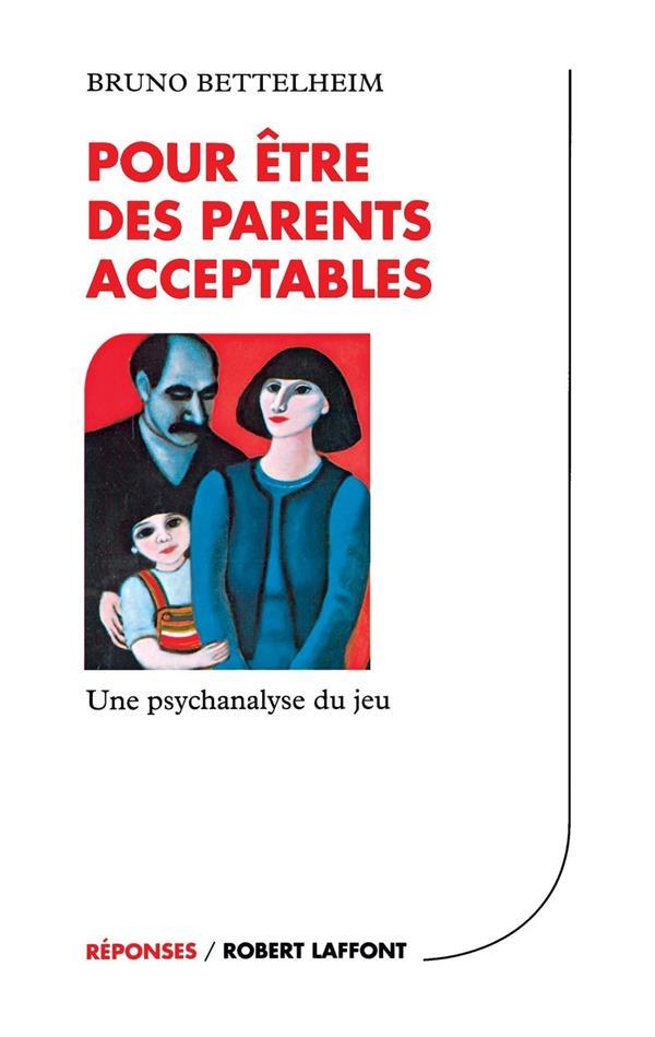 Pour etre des parents acceptables - ne