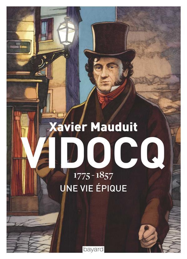Vidocq ; 1775-1857, une vie épique