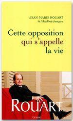 Cette opposition qui s'appelle la vie  - Jean-Marie ROUART