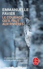 Couverture de Le courage qu'il faut aux rivières