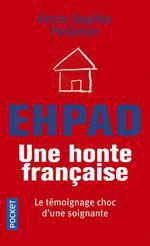 Couverture de Ehpad, Une Honte Francaise