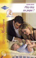 Vente EBooks : Play-boy ou papa ? (Harlequin Horizon)  - Susan Meier