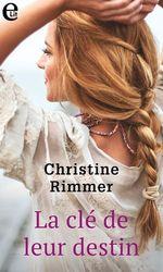 La clé de leur destin  - Christine Rimmer
