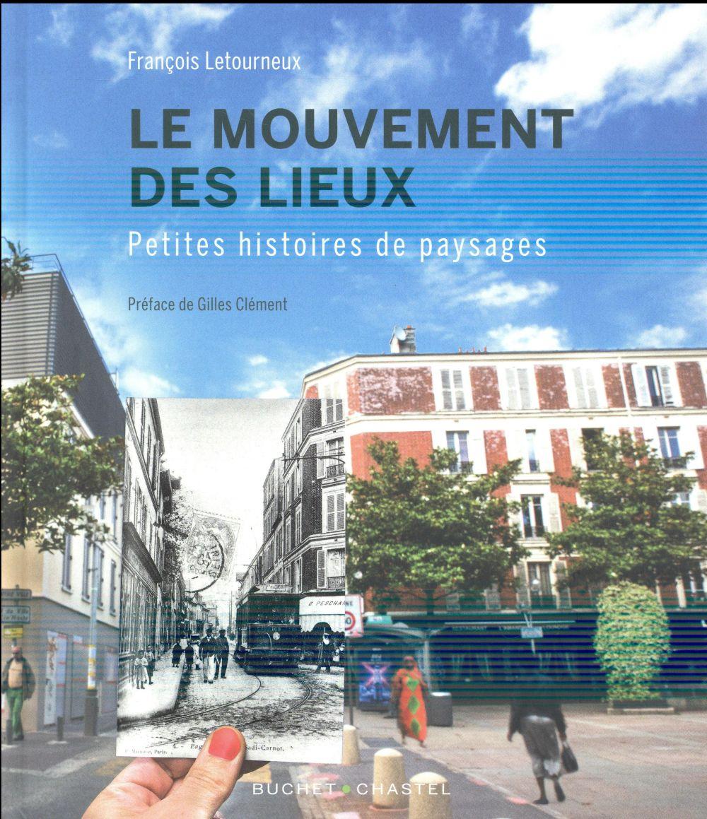 Le mouvement des lieux ; petites histoires de paysages