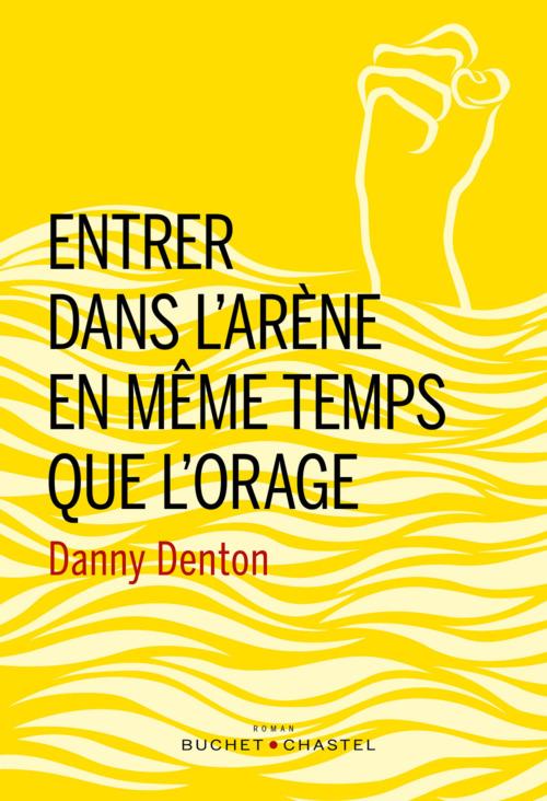 Entrer dans l'arène en même temps que l'orage  - Danny Denton