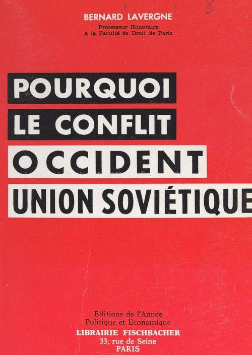 Pourquoi le conflit occident-Union soviétique ?