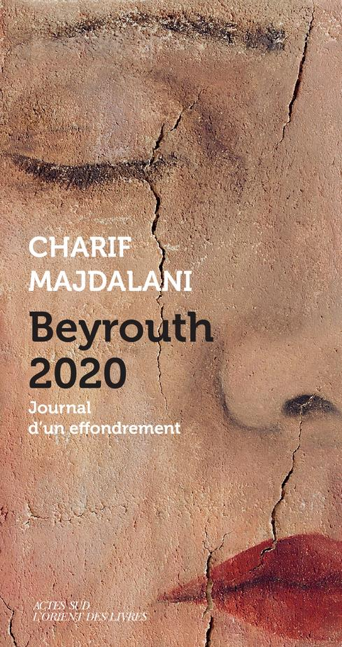 Beyrouth 2020 ; journal d'un effondrement