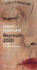 Couverture de Beyrouth 2020 - Journal D'Un Effondrement
