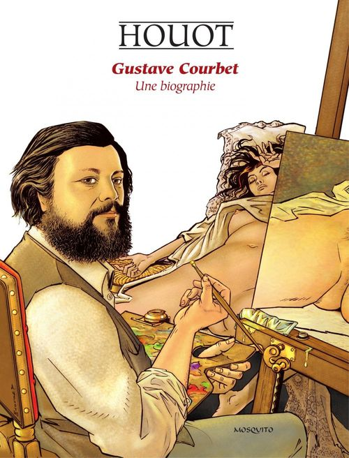 Gustave Courbet, une biographie  - André Houot  - Barbara baraldi
