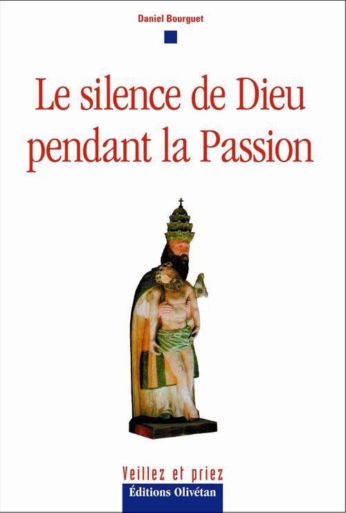 Le silence de Dieu pendant la passion