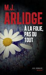 Vente EBooks : À la folie, pas du tout  - M. J. Arlidge