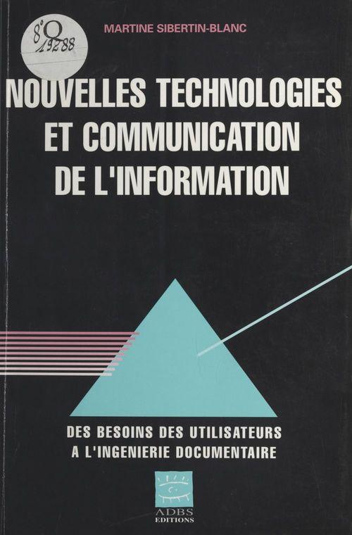 Nouvelles technologies et communication de l'information : De l'analyse des besoins à l'ingéniérie documentaire