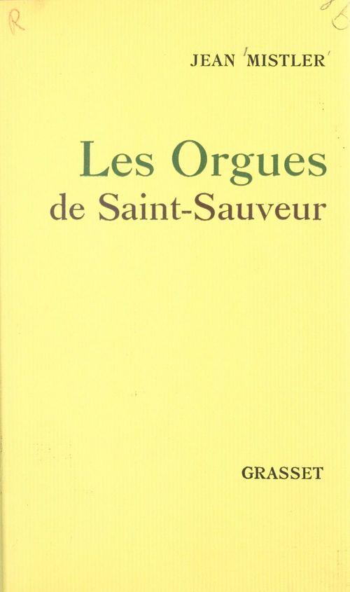 Les orgues de Saint-Sauveur  - Jean Mistler