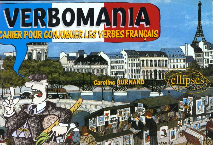 Verbomania Cahier Pour Conjuguer Les Verbes Francais Burnand Ellipses Grand Format Le Hall Du Livre Nancy