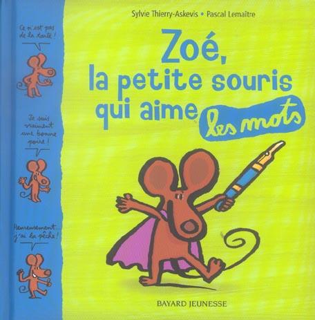Zoe, La Petite Souris Qui Aime Les Mots
