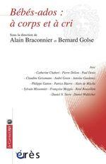 Vente Livre Numérique : Bébés - ados : à corps et à cri  - Bernard Golse - Alain Braconnier