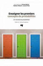 Vente EBooks : Enseigner les premiers concepts de probabilités  - Laurent Theis - Vincent Martin - Mathieu Thibault