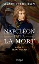 Napoléon face à la mort  - Alain Frerejean