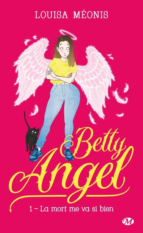 Betty angel T.1 ; la mort me va si bien