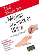 Vente EBooks : Tout savoir sur... Médias sociaux et B2B  - François LAURENT - Hervé Kabla