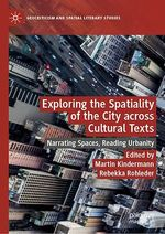 Exploring the Spatiality of the City across Cultural Texts  - Rebekka Rohleder - Martin Kindermann