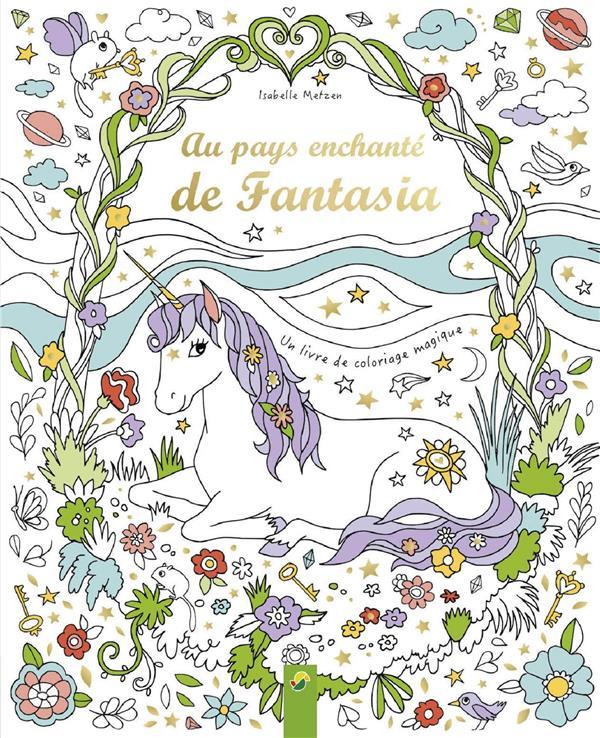 Au Pays Enchante De Fantasia Un Livre De Coloriage Magique