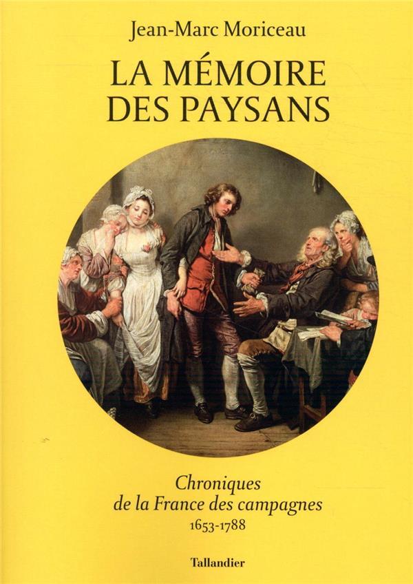 La mémoire des paysans ; chroniques de la France des campagnes 1653-1788