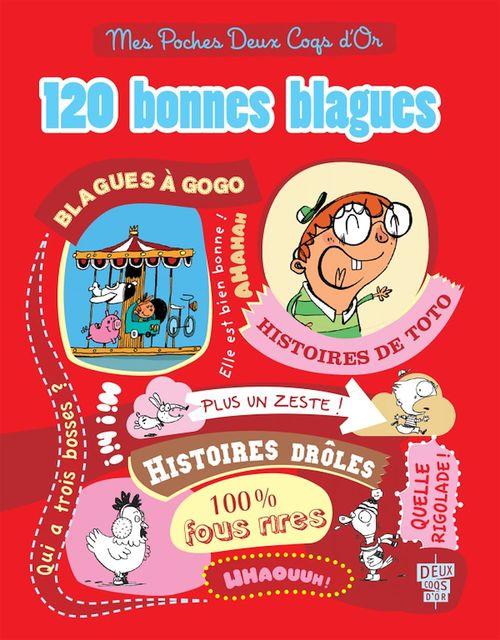 120 bonnes blagues ; blagues à gogo