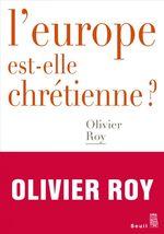 Vente EBooks : L'Europe est-elle chrétienne ?  - Olivier ROY