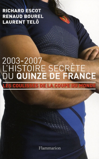 2003-2007, l'histoire secrète du quinze de France