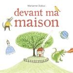 Vente EBooks : Devant ma maison  - Marianne Dubuc