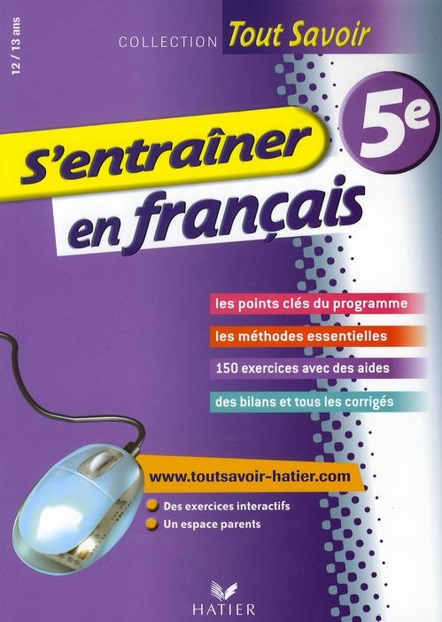 Tout Savoir S Entrainer En Francais 5eme Denis Anton Hatier Grand Format Librairie Autrement St Denis