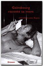 Gainsbourg raconte sa mort  - Bruno Bayon
