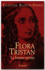 Flora Tristan  - Évelyne Bloch-Dano