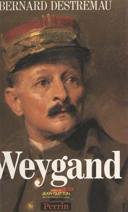 Weygand  - Bernard Destremau